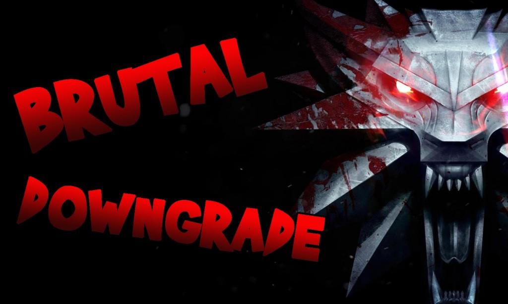 brutal downgrade